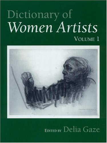 Dictionary of Women Artists (Two Volume Set)