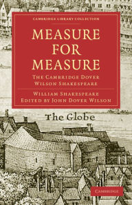 Measure for Measure: The Cambridge Dover Wilson Shakespeare - William Shakespeare