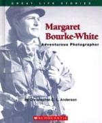 Margaret Bourke-White: Adventurous Photographer
