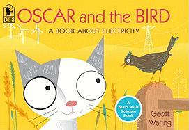Oscar and the Bird: A Book about Electricity