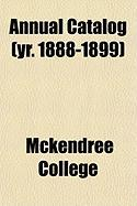 Annual Catalog (Yr. 1888-1899) - College, McKendree