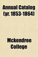 Annual Catalog (Yr. 1853-1864) - College, McKendree
