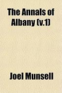The Annals of Albany (V.1) - Munsell, Joel