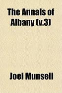 The Annals of Albany (V.3) - Munsell, Joel