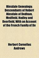 Hinsdale Genealogy; Descendants of Robert Hinsdale of Dedham, Medfield, Hadley and Deerfield, with an Account of the French Family of de