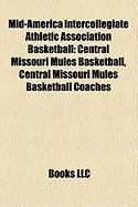 Mid-America Intercollegiate Athletic Association Basketball: Central Missouri Mules Basketball, Central Missouri Mules Basketball Coaches