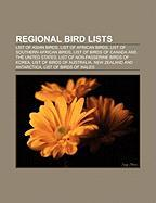 Regional Bird Lists: List of Asian Birds, List of African Birds, List of Southern African Birds, List of Birds of Canada and the United Sta