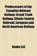 Predecessors of the Canadian National Railway: Grand Trunk Railway