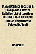 Marvel Comics Locations: Savage Land, Baxter Building, List of Locations in Films Based on Marvel Comics, Empire State University, Vault
