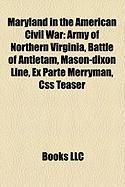 Maryland in the American Civil War: Army of Northern Virginia, Battle of Antietam, Mason-Dixon Line, Ex Parte Merryman, CSS Teaser