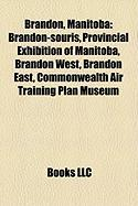 Brandon, Manitoba: Brandon-Souris, Provincial Exhibition of Manitoba, Brandon West, Brandon East, Commonwealth Air Training Plan Museum