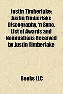 Justin Timberlake: Justin Timberlake Discography, 'n Sync, List of Awards and Nominations Received by Justin Timberlake
