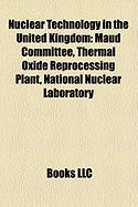 Nuclear Technology in the United Kingdom: Maud Committee, Thermal Oxide Reprocessing Plant, National Nuclear Laboratory