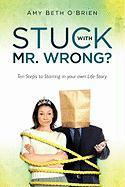 Stuck with Mr. Wrong? - O'Brien, Amy Beth
