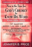 Now Is the Time for God's Children to Know His Word - 1st Qtr