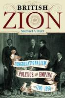 The British Zion: Congregationalism, Politics, and Empire, 1790-1850