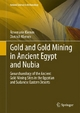 Gold and Gold Mining in Ancient Egypt and Nubia - Rosemarie Klemm;  Dietrich Klemm