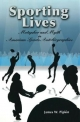 Sporting Lives - James W. Pipkin