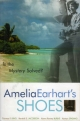 Amelia Earhart's Shoes - Thomas F. King; Randall S. Jacobson; Karen Ramey Burns; Kenton Spading