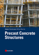 Precast Concrete Structures - Hubert Bachmann; Alfred Steinle