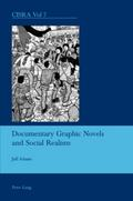 Documentary Graphic Novels and Social Realism - Jeff Adams