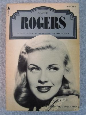 Ginger Rogers (Illustrated History of the Movies) - Patrick McGilligan