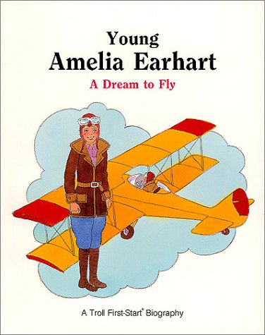 Young Amelia Earhart - Pbk (Troll First-Start Biography) - Sarah Alcott; James Anton