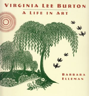 Virginia Lee Burton A Life In Art - Barbara Ellemann